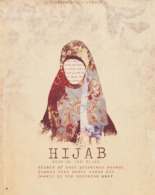 My own definiton of Hijab by Tobepeaceful | tumblr