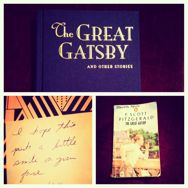 I came home to find a brand new copy of The Great Gatsby in my room, along with a note from my mom. She remembered that my previous copy is worn out and wanted to surprise me with a hardcover edition. I don't know where I would be without her.