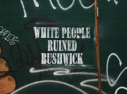 white-people-ruined-bushwick-bsa-images-of-the