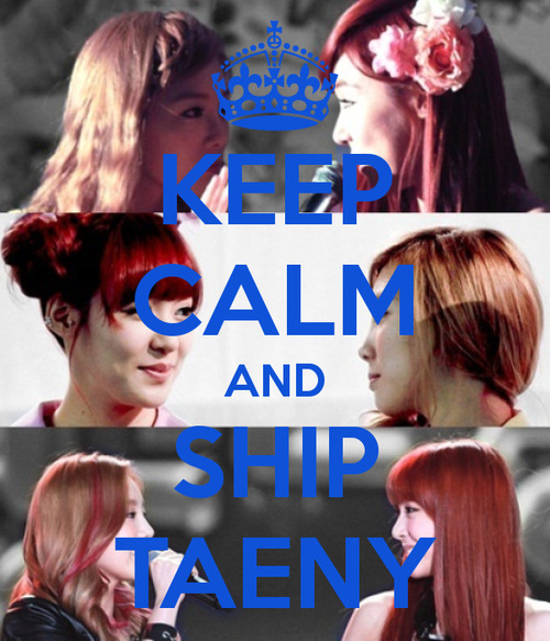 taeng-taengoo:  KEEP CALM AND SHIP TAENY .