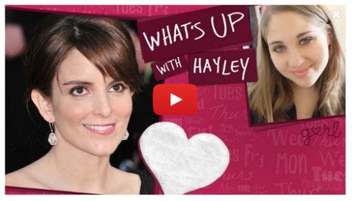 Have a crush on Tina Fey? So does Hayley! She's spilling the reasons why she thinks Tina is awesome in the latest episode of What's Up With Hayley!