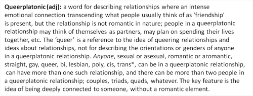 queerascat:  Queerplatonic: a hella useful word that everyone should know. See: The Pursuit of Harpyness: Queerplatonic Life Partners
