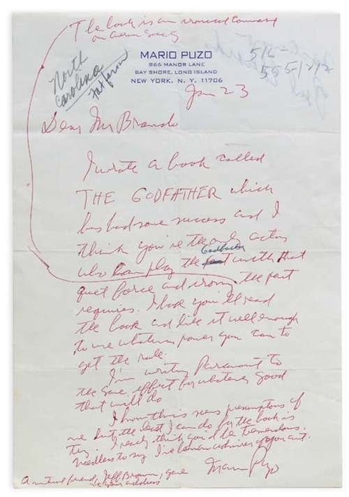 An important autograph letter, signed, from Mario Puzo to Marlon Brando, urging him to consider the role of the Godfather, dated 23 January [circa 1970], the letter in red ballpoint pen begins:  Dear Mr Brando, I wrote a book called THE GODFATHER which has had some success and I think you're the only actor who can play the part…Godfather with that quiet force and irony the part requires., Puzo continues: I'd love you to read the book and like it well enough to use whatever power you can to get the role. I'm writing Paramount to the same effect for whatever good that will do. I know this was presumptuous of me but the best I can do by the book is try. I really think you'd be tremendous. Needless to say I've been an admirer of your art…Mario Puzo, 1p.