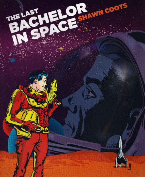 theclearlydope:  WORTH READING: The Last Bachelor in Space. My very good friend Shawn Coots has released his first book. It's a great read and FREE at the iTunes bookstore.  99 cents for the Kindle. Go now! You will have my undying love.  Thanks.