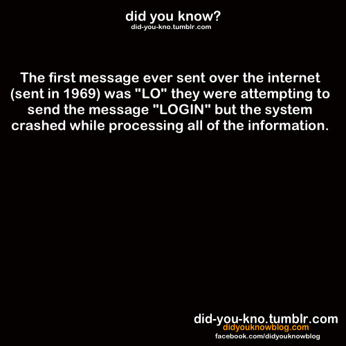 did-you-kno:  Source  What if they were trying to type LOL but the internet wanted to be serious and stopped it before the message was finished.