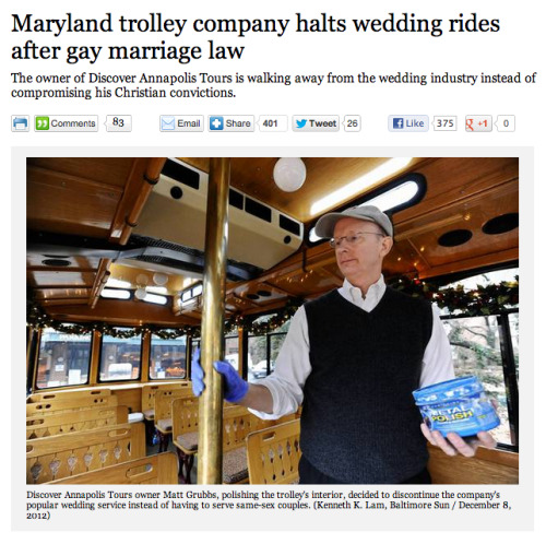 shortformblog:  Today, same-sex marriage is legal in Maryland. (By the way, congrats!) Alas, not everyone's a fan. The guy above, for example, who stopped a popular wedding trolley business that earned him $50,000 per year because he didn't want to have to serve gay couples due to his Christian beliefs.