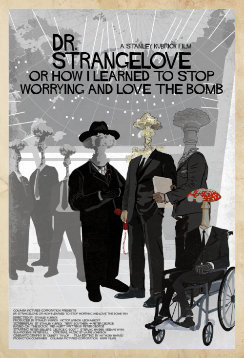 fuckyeahmovieposters:  Dr. Strangelove or: How I Learned to Stop Worrying and Love the Bomb by Edgar Ascensão