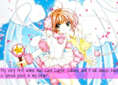 magicalgirlconfessions:    My very first anime was Card Captor Sakura, and it will always have a special place in my heart.   submitted by littlehouseofmuffins