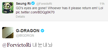 "ygfamilyy:  GRI - 121222 Twitter Reply! Seungri: ""GD's eyes are gone! Whoever has it please return em! Lol pic.twitter.com/BDQg0K70"" GD: ""@ForvictoRi Give me my eyes""  Translated by: VIP4Daesung@bigbangupdates"