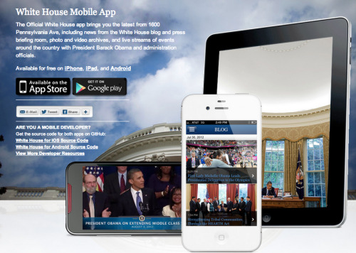 firstfamily:  White House Mobile App The Official White House app brings you the latest from 1600 Pennsylvania Ave, including news from the White House blog and press briefing room, photo and video archives, and live streams of events around the country with President Barack Obama and administration officials. Available for free on iPhone, iPad, and Android