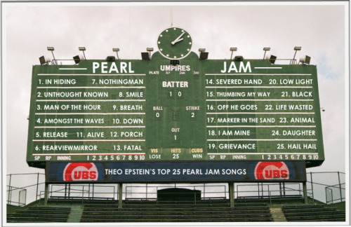 Theo Epstein of the Chicago  Cubs posted his top 25 Pearl Jam songs on Wrigley Field's famed manual scoreboard. Pearl Jam is playing 2 nights at the old ballpark in July…. See you there