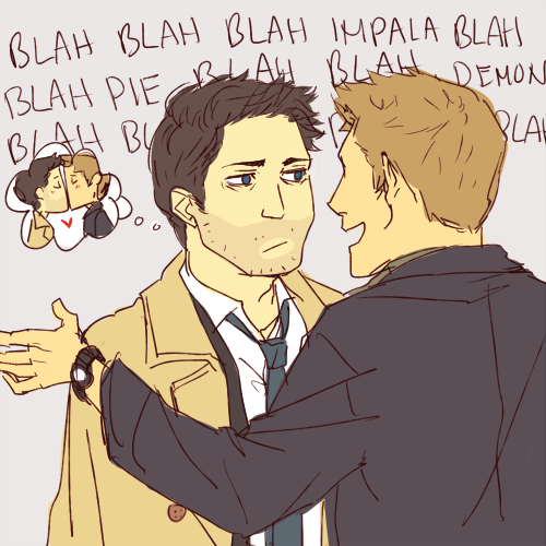 "brakes:  And then Dean notices that Cas is being unresponsive. ""Cas? What's wrong?"" ""I apologize, Dean, I'm not paying attention to anything you're saying."" Dean looks annoyed and is about to open his mouth when Cas continues, ""I'm trying to figure out the right moment to kiss you, but you talk too much."" Dean laughs and promptly teaches Cas the best way to get him to shut up."