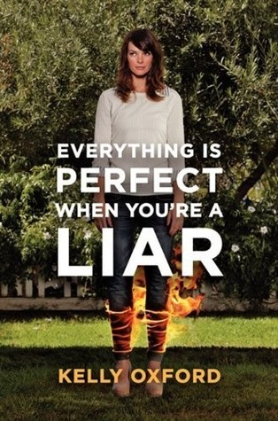hellogiggles:  ITEM OF THE DAY: KELLY OXFORD'S 'EVERYTHING IS PERFECT WHEN YOU'RE A LIAR' by Jennifer Still http://bit.ly/10zDc8B