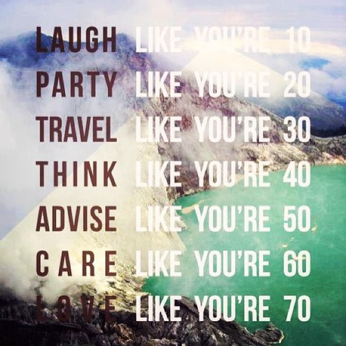liveyourmflife:  Who says you have to act your age?? #wordstoliveby xo