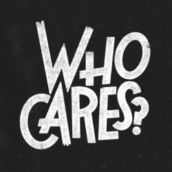 betype:   WHO CARES?