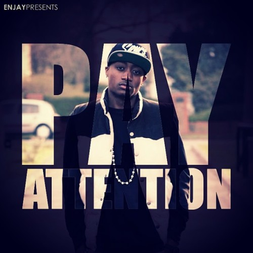 #PayAttention mixtape out 24 05 13 I suggest you all go get that because there is something for everyone on here.