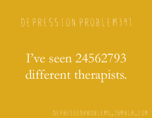 depressedproblems:  it feels like i've heard the same things over and over, more than I've heard my favourite song.  ^that comment