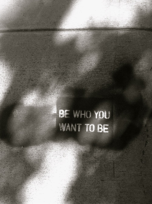 Be Who You Want To Be!!! (Photo by Manny Sanchez)