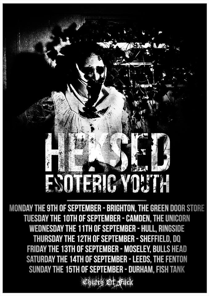 churchoffuck:  Heksed / Esoteric Youth September UK tour dates, please share this flyer and help spread the word. Flyer by Dia Artio.  our friends in Esoteric Youth and at COF have just released the dates for EY tour with Heksed!!! if anywhere close to these dates be sure not to miss out and support!