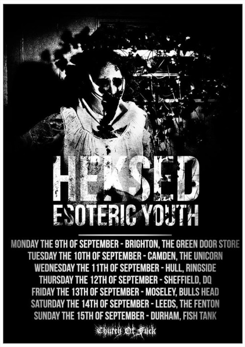churchoffuck:  Heksed / Esoteric Youth September UK tour dates, please share this flyer and help spread the word. Flyer by Dia Artio.  ayo