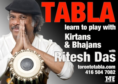 After much demand, The Toronto Tabla Ensemble is starting new classes geared towards people wanting to learn how to play tabla with chanting and kirtan.  This is a wonderful opportunity to learn with tabla master Ritesh Das who has been teaching since 1988 and has performed all over the world. Students will not only learn tabla, they will learn proper pronunciation of slokas, and much more about Indian, culture, history and tradition.  Classes are on Wednesday evenings 7:15 PM, starting on the 27th of March, 2013. torontotabla.com