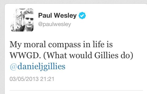 Nobody loves Daniel Gillies more than Paul Wesley loves Daniel Gillies.
