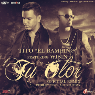 raymondmx:   Tito El Bambino Ft. Wisin El Sobreviviente - Tu Olor (Official Remix) (Prod. By Nerol Y Chris Jeday) - http://bit.ly/1049gzM