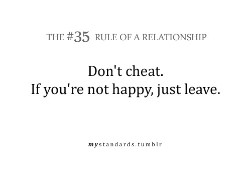 Don't cheat. Just leave. You cause less damage.