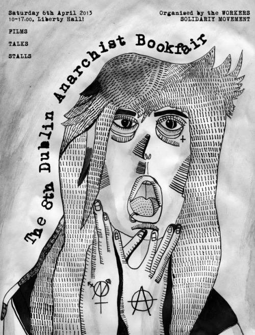 workerssolidaritymovement:  The Dublin anarchist bookfair returns to Liberty Hall on the 6th of April for our 8th annual edition, and the theme 1913-2013 - Rebuilding a Movement from Below. Help with promotion by signing up for the Bookfair event on Facebook For the full details of the bookfair see the Dublin Anarchist Bookfair page