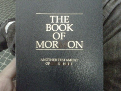 proud-atheist:  The book of Mormon. Found this in a hotel room.http://proud-atheist.tumblr.com