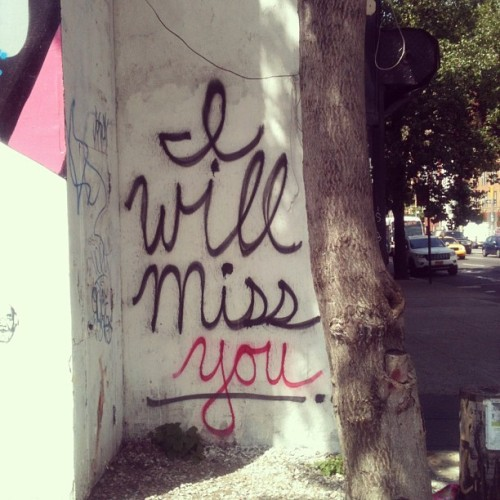 I miss you already #missyou #art #missyouart #missyoutree #missyoustreet #missme #christinaranastasiou (at The Bowery)