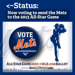 The 2013 All-Star Game ballot is now available! So what should you do?  First, go to www.mlb.com/vote and start voting. Then, REBLOG this so your friends know you're busy voting Mets all day.