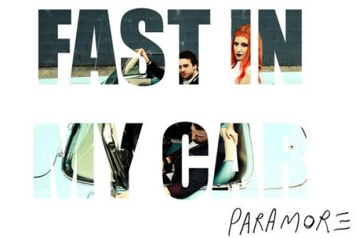 fast in my car - http://www.hayleywparamore.tumblr.com