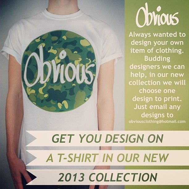 Want to design for us, send any designs to obviousclothing@hotmail.com and we will choose one to feature in our new collection