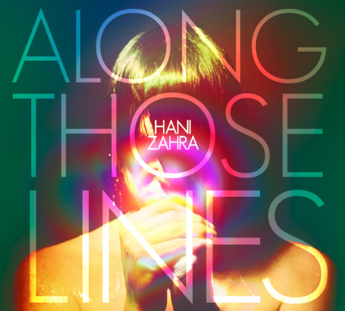 Hani Zahra Along Those Lines Album Cover 2013