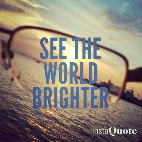 fthappiness:  See the world brighter #quote #instaquote #photography #motivation