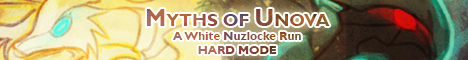Myths of Unova: A White Nuzlocke Run, Hard Mode