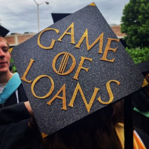 collegehumor:  Game of Loans Graduation Cap Brace yourselves. Real life is coming.