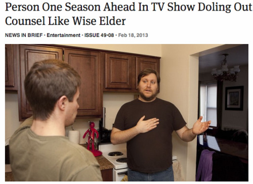 theonion:  Person One Season Ahead In TV Show Doling Out Counsel Like Wise Elder: Full Report