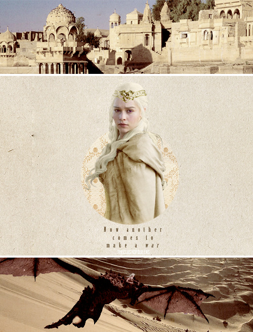 theclashofqueens:  A hundred years ago, Daenerys Targaryen came to Dorne to make a peace. Now another comes to make a war.