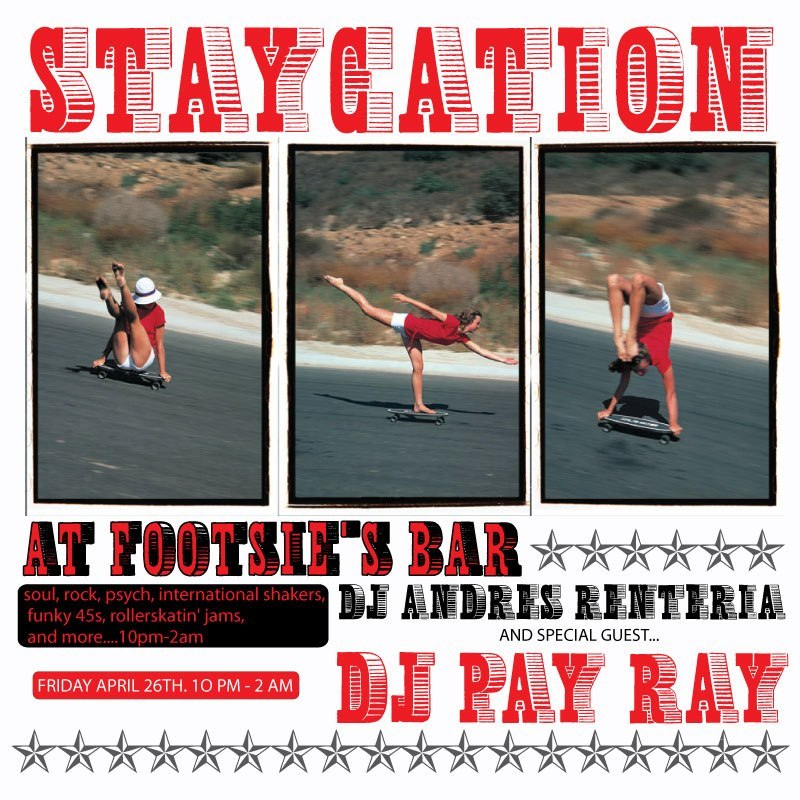 Tonight at Footsie's Bar in Los Angeles….Staycation!!  I'll be spinning records with my good buddy Pay Ray from the Hit+Run crew…10pm-2am sou, rock, psych, international shakers, funky 45s, rollerskatin' jams and more!!!!  It's also the best bar in town!