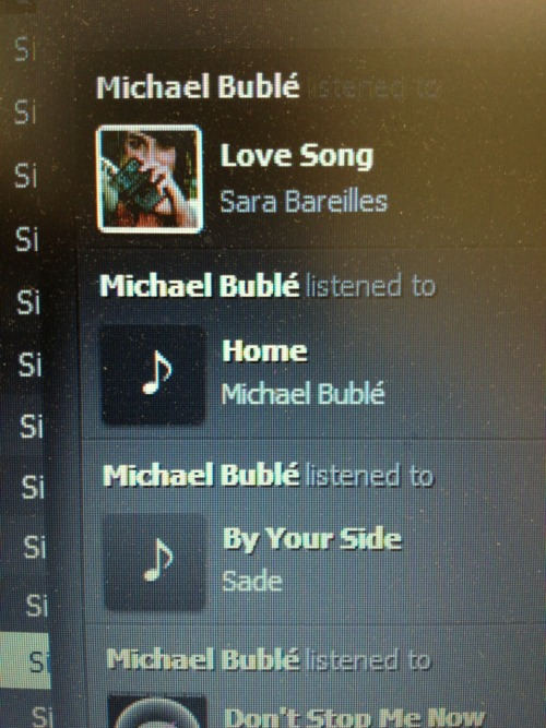 Michael Bublé listening to himself sing. Lololol