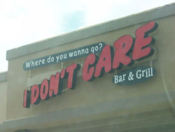 memeshuffle:  I Don't Care Bar And Grill More meme Pics at Meme Collection .net