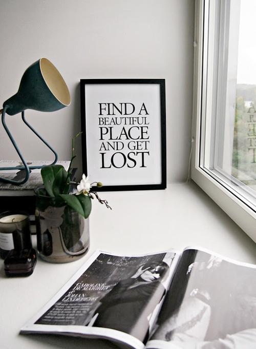 Find a beautiful place and get lost