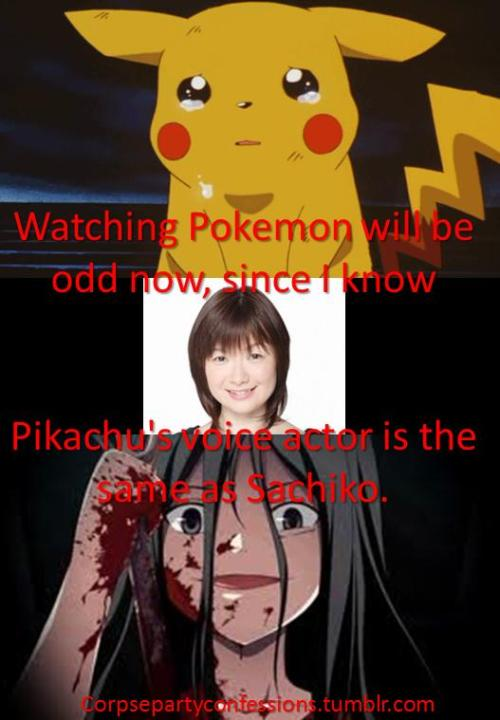 Watching Pokemon will be odd now, since I know Pikachu's voice actor is the same as Sachiko.  ((Ikue Ōtani is the name of the voice actor. Click her name to be taken to the wikipedia page and see more of who she has voiced))