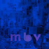 Album Review: mbv Bloody Well Worth the Wait My Bloody Valentine's latest release gets 5 out of 5. Click here to find out why.