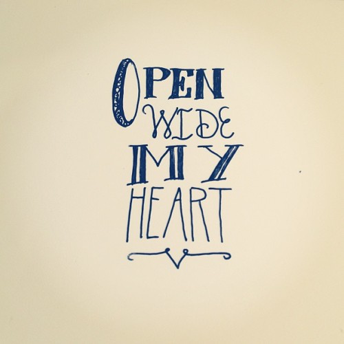 Open wide my heart #lettering #handlettering #prayer #encouragement