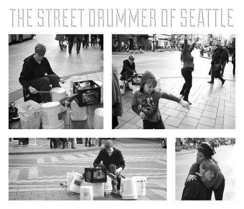 The Street Drummer of Seattle This guy had some serious rhythm.