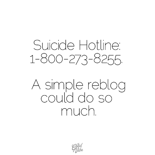 sktagg23:  Reblogging this in honor of Robin Williams. Please, if you are battling depression or suicidal thoughts, I desperately urge you to talk to someone. I will listen, and so will the people at this number.