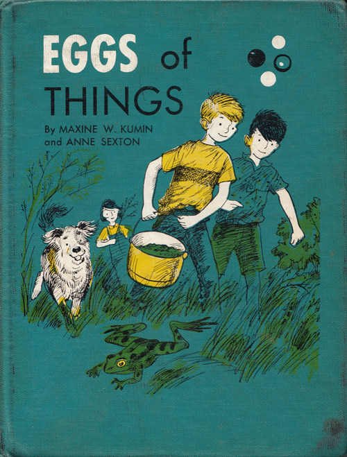 explore-blog:  Eggs of Things – Anne Sexton's charmingly illustrated 1963 children's book.